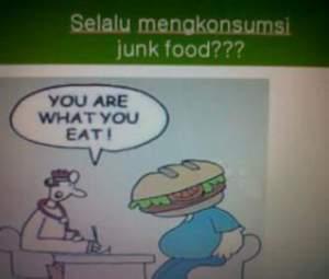 you are what you eat - kamu adalah apa yang kamu makan